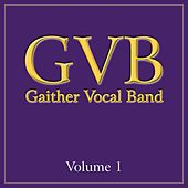 Play & Download Gaither Vocal Band: Volume 1 by Gaither Vocal Band | Napster