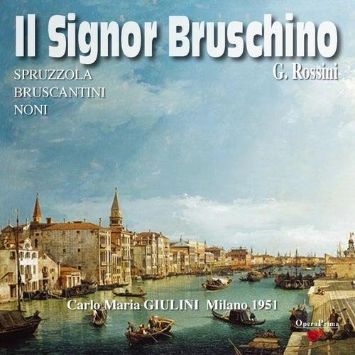 Play & Download Rossini : Il Signor Bruschino (Milano 1951) by Orchestra Sinfonica di Milano della Rai, Antonio Spruzzola, Fernanda Gadoni, Alda Noni | Napster