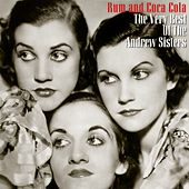 Play & Download Rum And Coca Cola - The Very Best Of The Andres Sisters by The Andrews Sisters | Napster