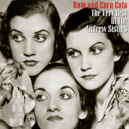 Rum And Coca Cola - The Very Best Of The Andres Sisters by The Andrews Sisters
