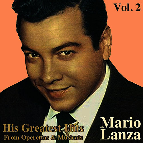 Play & Download His Greatest Hits From Operettas And Musicals, Vol. II by Mario Lanza | Napster