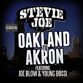 Oakland to Akron (feat. Young Bossi & Joe Blow) by Stevie Joe