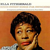 Play & Download Sings Sweet Songs For Swingers by Ella Fitzgerald | Napster