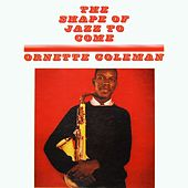 Play & Download The Shape Of Jazz To Come by Ornette Coleman | Napster