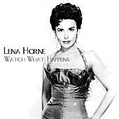Play & Download Watch What Happens by Lena Horne | Napster
