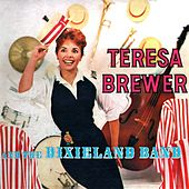 Play & Download Teresa Brewer And The Dixieland Band by Teresa Brewer | Napster