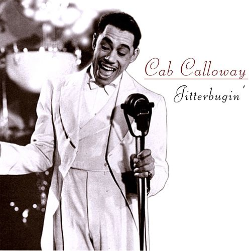 Play & Download Jitterbugin' by Cab Calloway | Napster