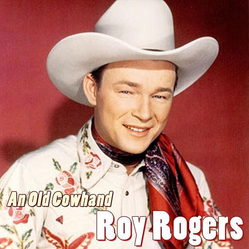 An Old Cowhand by Roy Rogers