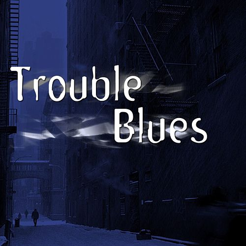 Play & Download Trouble Blues by Scrapper Blackwell | Napster