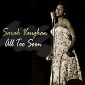 All Too Soon by Sarah Vaughan