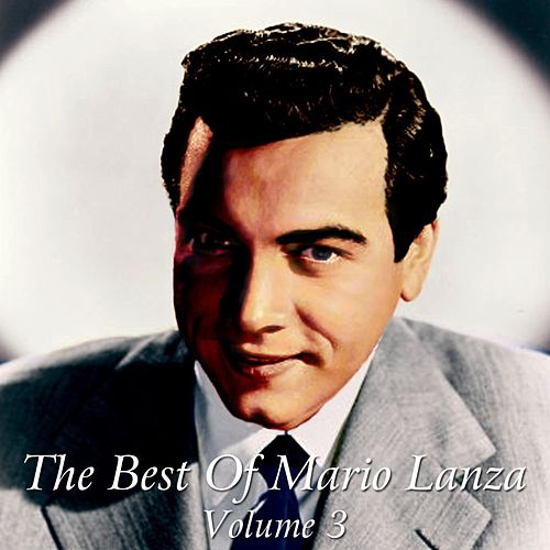 The Best Of Mario Lanza Volume 3 by Mario Lanza