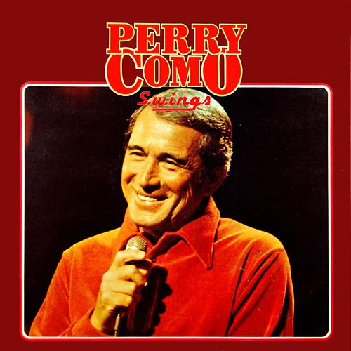 Perry Como Swings by Perry Como