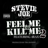 Fell Me or Kill Me 2 (feat. 4rAx) by Stevie Joe