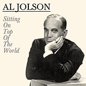 Sitting On Top Of The World by Al Jolson