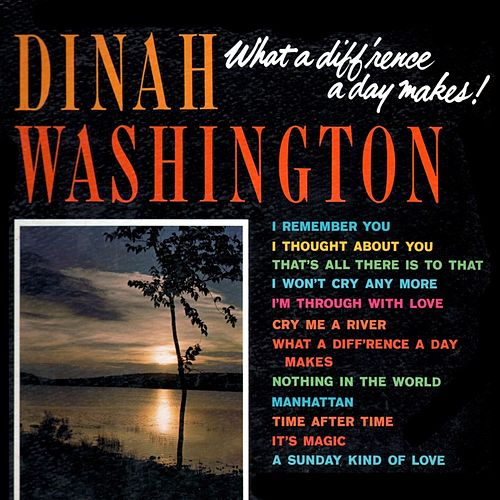 What A Diff'rence A Day Makes! by Dinah Washington