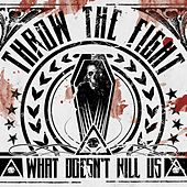 Play & Download What Doesn't Kill Us (Deluxe Version) by Throw The Fight | Napster