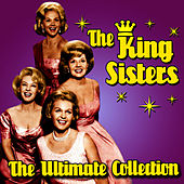 The Ultimate Collection by The King Sisters