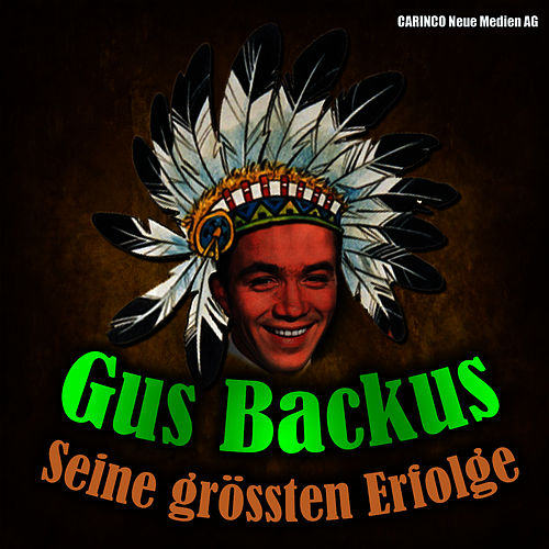 Play & Download Gus Backus – Seine grössten Erfolge by Gus Backus | Napster