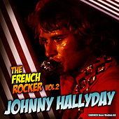 Play & Download Johnny Hallyday - The French Rocker, Vol. 2 by Johnny Hallyday | Napster