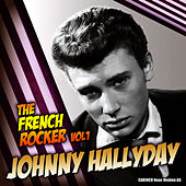 Play & Download Johnny Hallyday - The French Rocker, Vol. 1 by Johnny Hallyday | Napster