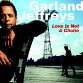 Love Is Not a Cliché von Garland Jeffreys