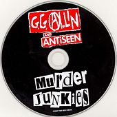 Murder Junkies by G.G. Allin