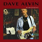 Play & Download Ashgrove by Dave Alvin | Napster
