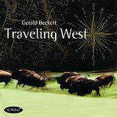 Play & Download Traveling West by Gerald Beckett | Napster