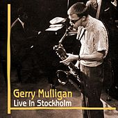 Live In Stockholm by Gerry Mulligan