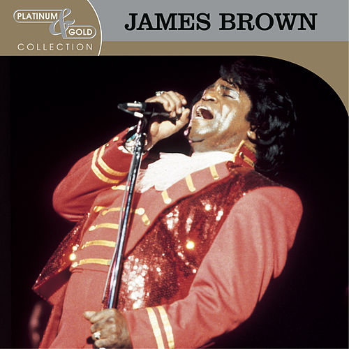 Play & Download Platinum & Gold Collection by James Brown | Napster