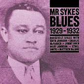 Play & Download Mr Sykes Blues 1929 - 1932 by Roosevelt Sykes | Napster