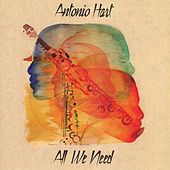 All We Need by Antonio Hart