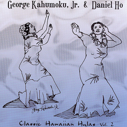Play & Download Classic Hawaiian Hulas, Vol. 2 by George Kahumoku, Jr. | Napster