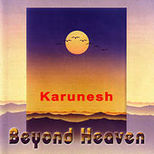 Play & Download Beyond Heaven by Karunesh | Napster