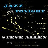 Play & Download Jazz For Tonight by Steve Allen | Napster