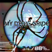 Play & Download 34.788%...Complete [Bonus Track] by My Dying Bride | Napster