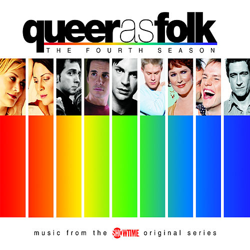 Play & Download Queer As Folk: The Fourth Season by Various Artists | Napster