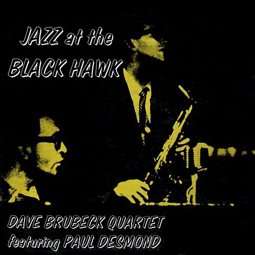 Play & Download Jazz At The Black Hawk by Dave Brubeck | Napster