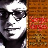 Play & Download Sergio Vargas: Sus Exitos En Bachata by Sergio Vargas | Napster