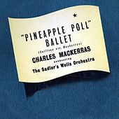 Play & Download Pineapple Poll Ballet Suite by Sadler's Wells Orchestra | Napster