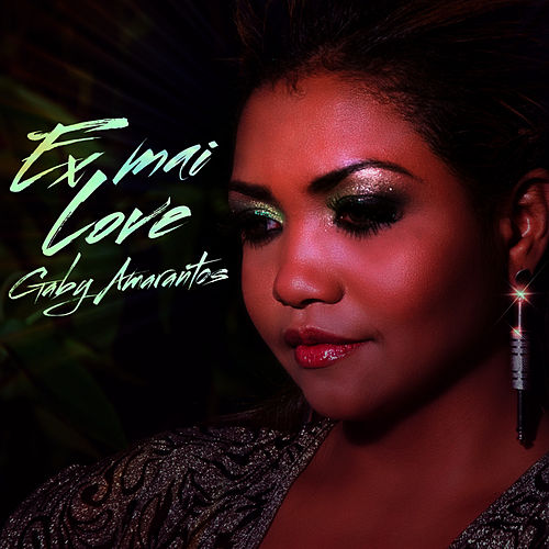 Play & Download Ex Mai Love - Single by Gaby Amarantos | Napster