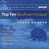 Singing News Fan Awards: Top Ten Southern Gospel Songs of 2004 by Various Artists