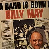 A Band Is Born! by Billy May