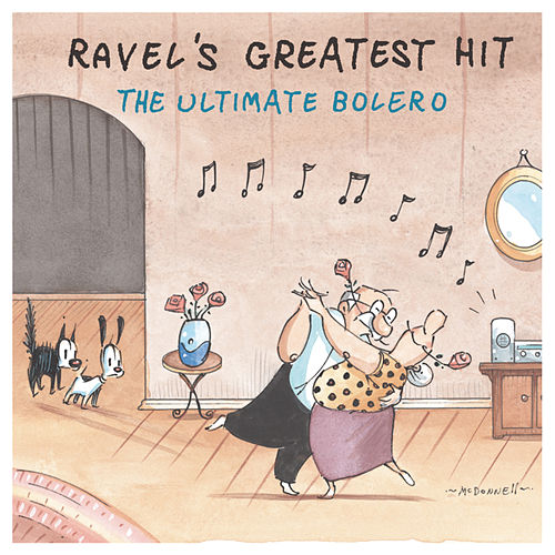 Play & Download Ravel's Greatest Hit: The Ultimate Bolero by Maurice Ravel | Napster