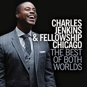 Play & Download The Best of Both Worlds by Pastor Charles Jenkins | Napster