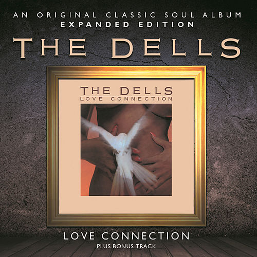 Play & Download Love Connection by The Dells | Napster