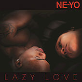 Lazy Love by Ne-Yo