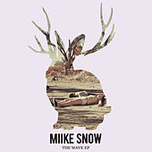 Play & Download The Wave by Miike Snow | Napster