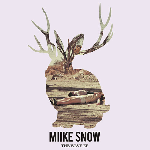 The Wave by Miike Snow