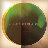 Play & Download Not Messin' by Dispatch | Napster